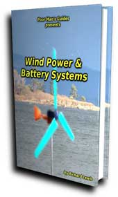 poor man's guide to wind power and battery systems